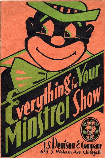 Everything for Your Minstrel Show [catalog/catalogue]: T.S. Denison & Company