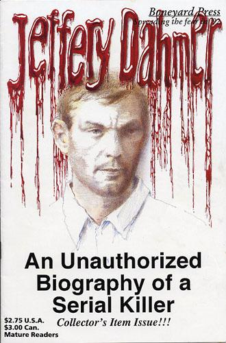 a biography of jeffrey dahmer a cannibal serial killer Jeffrey lionel dahmer was an american was a serial killer and a sex offender this biography of dahmer profiles his childhood, life, criminal and sexual offences and timeline.