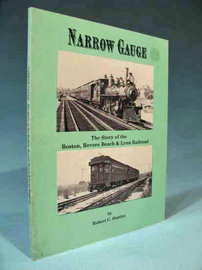 Narrow gauge the story of the boston revere beach lynn railroad narrow gauge the story of the boston revere beach lynn railroad brbl malvernweather