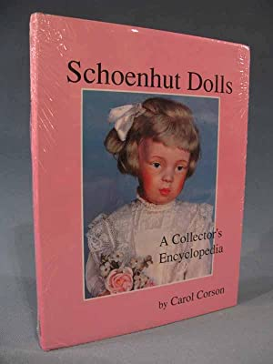 Schoenhut Dolls: A Collector's Encyclopedia [collectors guide]: Carol Corson