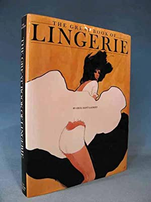The Great Book of Lingerie [A History of Women's Underwear]: Cecil Saint Laurent [Cécil ...
