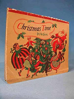 CHRISTMAS TIME IN ACTION (A POP-UP BOOK): Walter P. Phillips; Illustrated by William Kemp Tilley