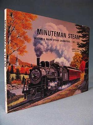 Minuteman Steam: Boston & Maine Steam Locomotives,: Harry A. Frye