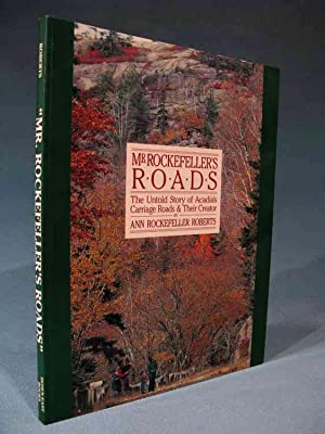 Mr. Rockefeller's Roads: The Untold Story of: Anne Rockefeller Roberts