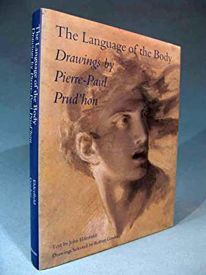Language of the Body: Drawings by Pierre-Paul Prud'hon: John Elderfield; Robert Gordon