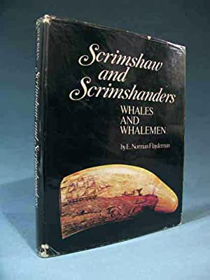 Scrimshaw and Scrimshanders: Whales and Whalemen: E. Norman Flayderman