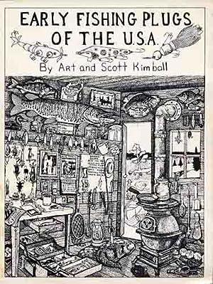Early Fishing Plugs of the U.S.A.: Art & Scott Kimball
