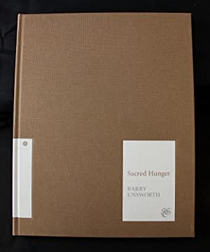 Sacred Hunger - one of 150 SIGNED: Unsworth, Barry and