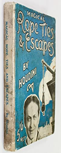Magical Rope Ties and Escapes.: Houdini; Harry Kellar