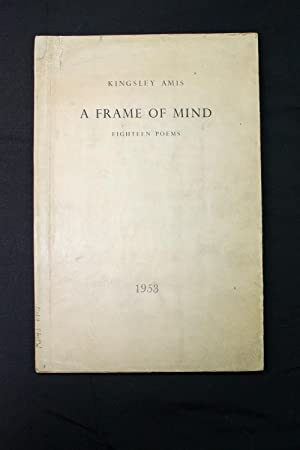 A Frame of Mind Eighteen Poems by Amis Kingsley - AbeBooks