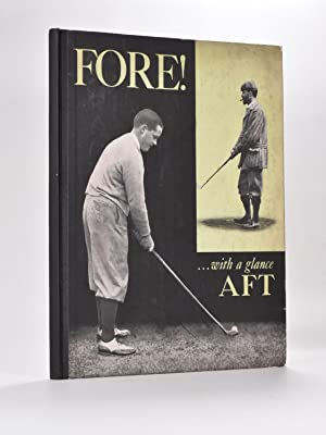FORE! .with a Glance AFT.