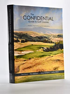 Confidential Guide to Golf Courses Volume 3 The Americas Northern destinations.