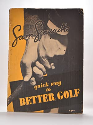 Sam Snead s Quick Way to Better: Snead, Sam.