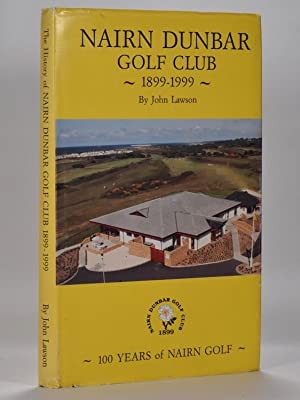 The History of the Nairn Golf Club 1899-1999