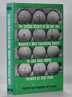 The Curious History of the Golf Ball. mankind's most fascinating sphere