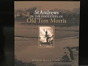 St. Andrews in the Footsteps of Old Tom Morris