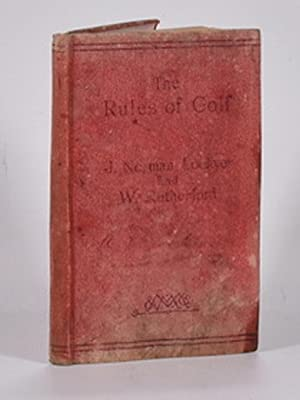 The Rules of Golf: being the St. Andrews rules for the game, codified and annotated