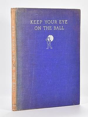 Keep your Eye on the Ball: Broome, J. E.