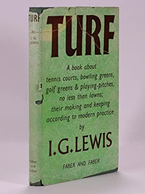 Turf; A book about golf greens, tennis courts, bowling greens, & playing pitches, no less than la...