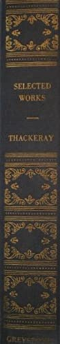 Selected Works of William Makepeace Thackeray: Thackeray, William Makepeace