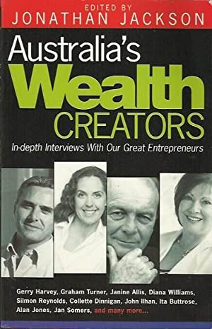 Australia's Wealth Creators: In-depth Interviews with Our Great Entrepreneurs