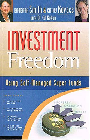Investment Freedom: Using Self-Managed Super Funds