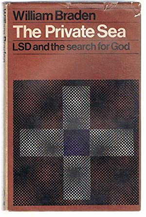 The Private Sea: LSD And The Search For God