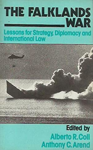 The Falklands War: Lessons for Strategy, Diplomacy: Coll, Alberto R.