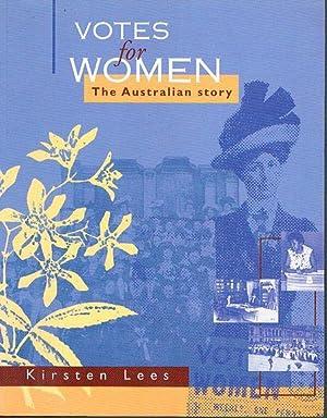 Votes for Women: The Australian Story: Lees, Kirsten