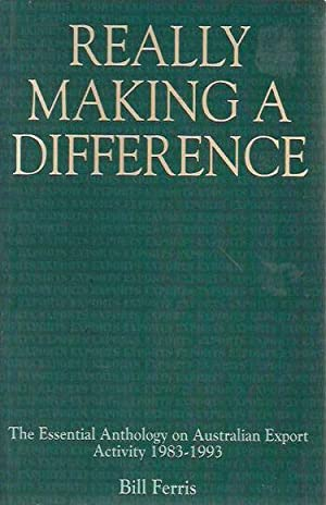 Really Making a Difference: The essential anthology on Australian Export activity 1983-1993