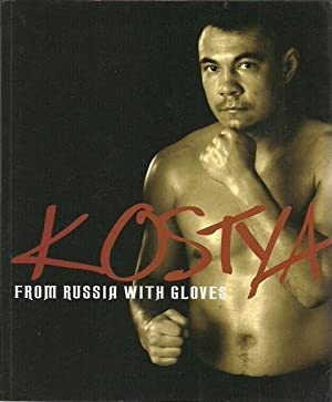 Kostya: From Russia with Gloves: Tszyu, Kostya and