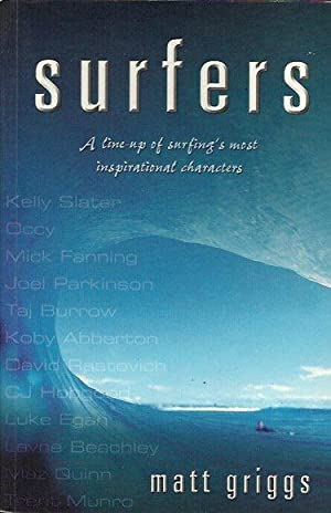 Surfers: A line-up of surfing's most inspirational characters