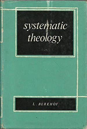 Systematic Theology: Berkhof, L.