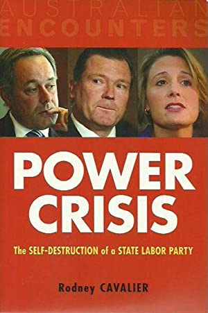 Power Crisis: The Self-Destruction of a State: Cavalier, R.M.