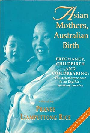 Asian Mothers, Australian Birth: Pregnancy, Childbirth and Childrearing