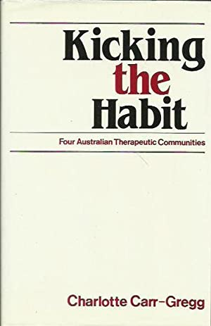 Kicking the Habit: Four Australian Therapeutic Communities