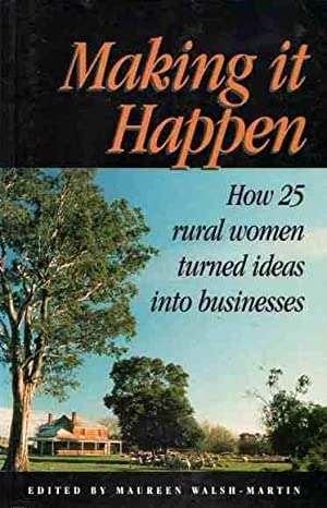 Making It Happen: How 25 Rural Women Turned Ideas into Businesses