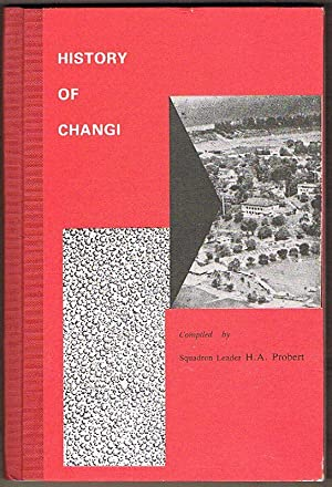 History of Changi: Probert, H.A.