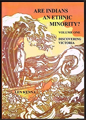 Are Indians an Ethnic Minority? Volume One: Kenna, Len