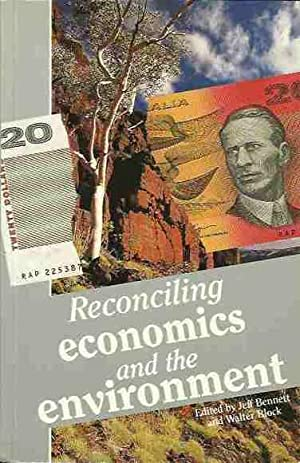 Reconciling Economics and the Environment: Bennett, Jeff and Block, Walter (eds)