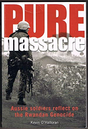 Pure Massacre: Aussie Soldiers Reflect on the: O'Halloran, Kevin