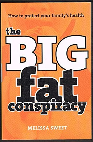 The Big Fat Conspiracy: how to protect your family's health