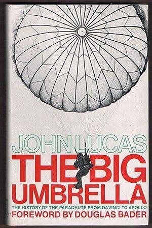 The Big Umbrella: The History of the: Lucas, John
