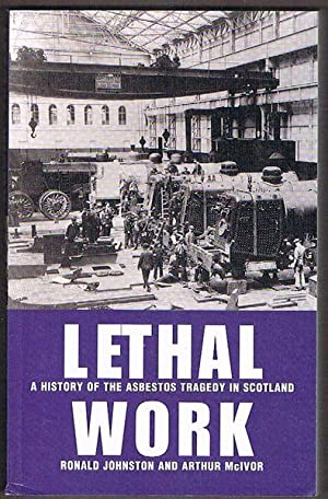 Lethal Work: A History of the Asbestos Tragedy in Scotland