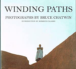 Winding Paths: Photographs by Bruce Chatwin