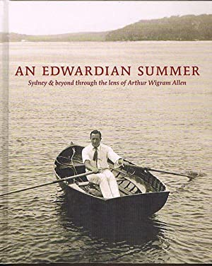 An Edwardian Summer: Sydney and Beyond through the Lens of Arthur Wigram Allen