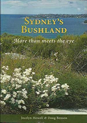 Sydney's Bushland: More Than Meets the Eye: Howell, Jocelyn and