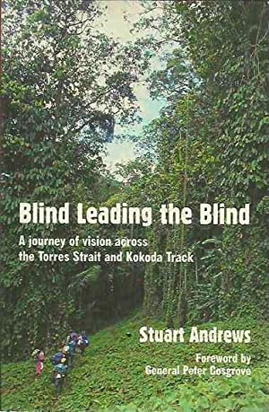 Blind Leading the Blind: A journey of vision across the Torres Strait and Kokoda Track