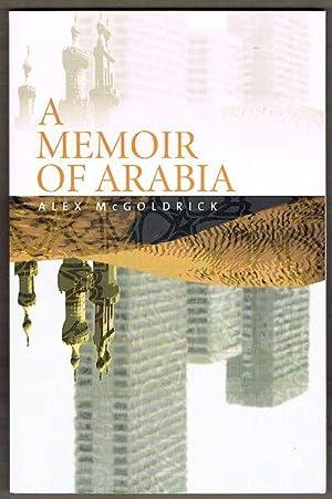 A Memoir of Arabia: McGoldrick, Alex