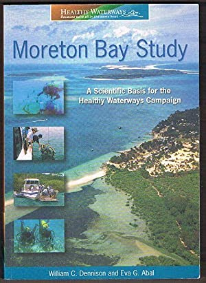 Moreton Bay Study: A Scientific Basis for: Dennison, William C.